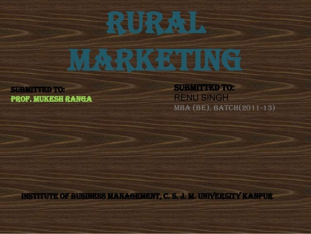 RURAL             MARKETINGSubmitted to:                           Submitted to:Prof. mukesh ranga                      RE...