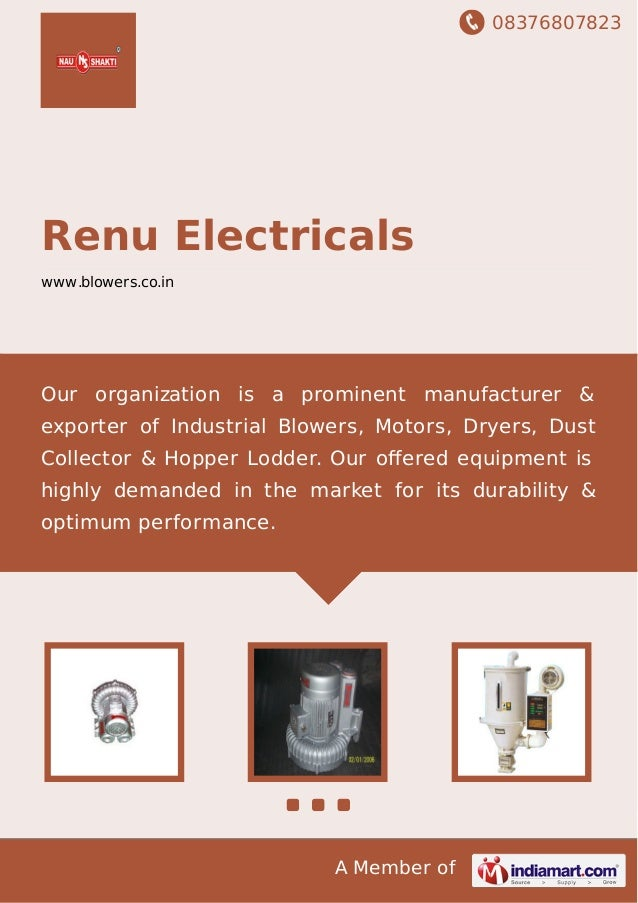 08376807823 A Member of Renu Electricals www.blowers.co.in Our organization is a prominent manufacturer & exporter of Indu...