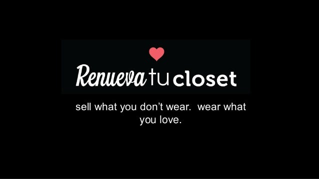 sell what you don't wear. wear what you love.