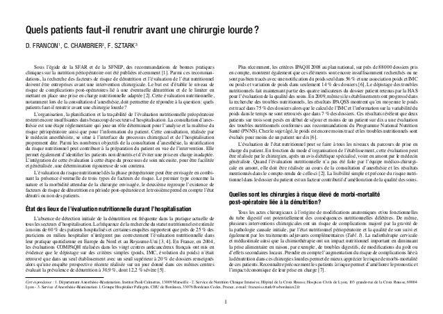 Quels patients faut-il renutrir avant une chirurgie lourde ?  D. FRANCON1, C. CHAMBRIER2, F. SZTARK3  Sous l'égide de la S...