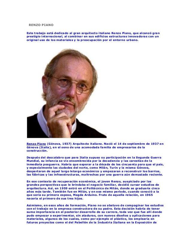 RENZO PIANOEste trabajo está dedicado al gran arquitecto italiano Renzo Piano, que alcanzó granprestigio internacional, al...