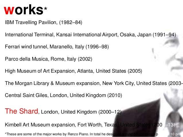 works* IBM Travelling Pavilion, (1982–84) International Terminal, Kansai International Airport, Osaka, Japan (1991–94) Fer...