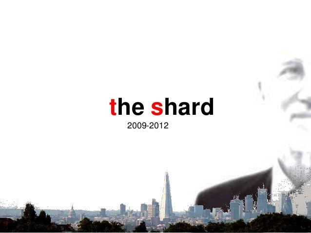 the shard 2009-2012