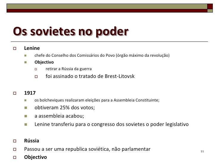 Os sovietes no poder   Lenine       chefe do Conselho dos Comissários do Povo (órgão máximo da revolução)       Objecti...
