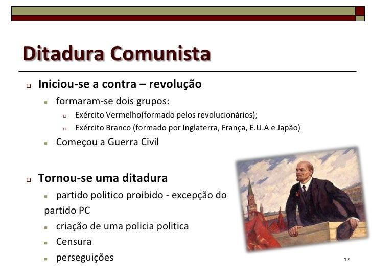 Ditadura Comunista   Iniciou-se a contra – revolução        formaram-se dois grupos:             Exército Vermelho(form...