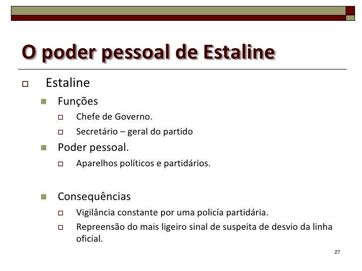 O poder pessoal de Estaline   Estaline       Funções           Chefe de Governo.           Secretário – geral do parti...