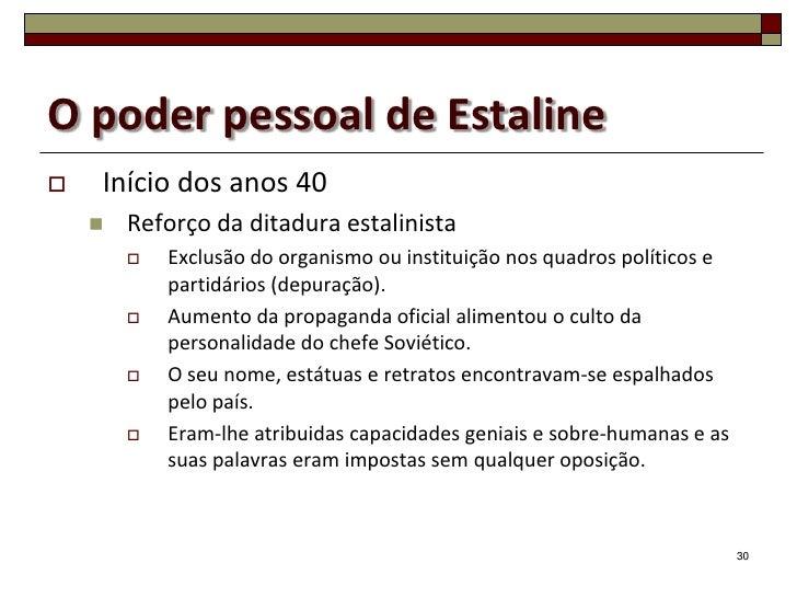 O poder pessoal de Estaline   Início dos anos 40       Reforço da ditadura estalinista           Exclusão do organismo ...