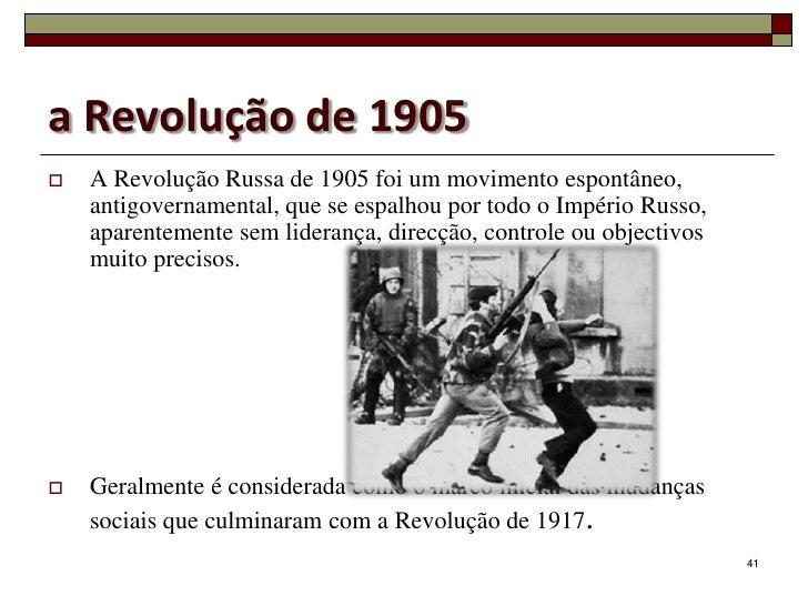 a Revolução de 1905   A Revolução Russa de 1905 foi um movimento espontâneo,    antigovernamental, que se espalhou por to...
