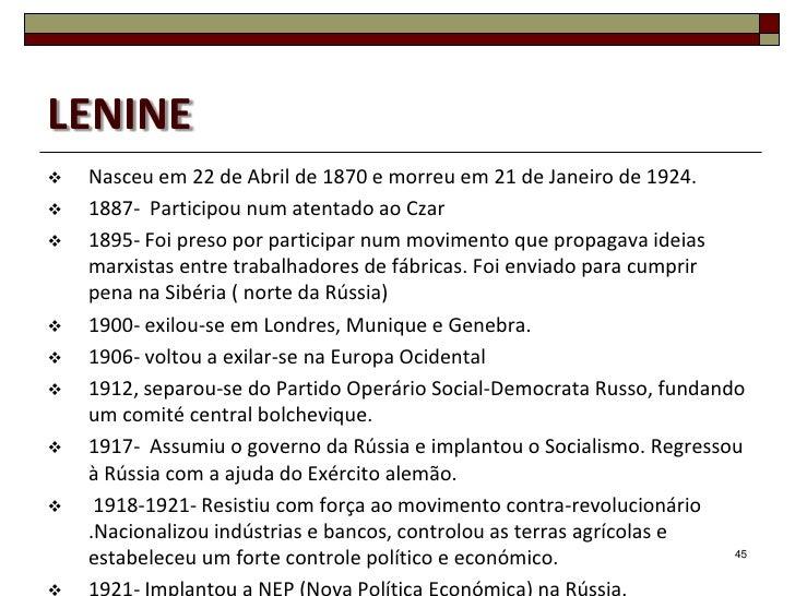 LENINE   Nasceu em 22 de Abril de 1870 e morreu em 21 de Janeiro de 1924.   1887- Participou num atentado ao Czar   189...