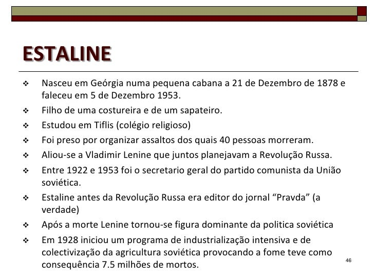 ESTALINE   Nasceu em Geórgia numa pequena cabana a 21 de Dezembro de 1878 e    faleceu em 5 de Dezembro 1953.   Filho de...
