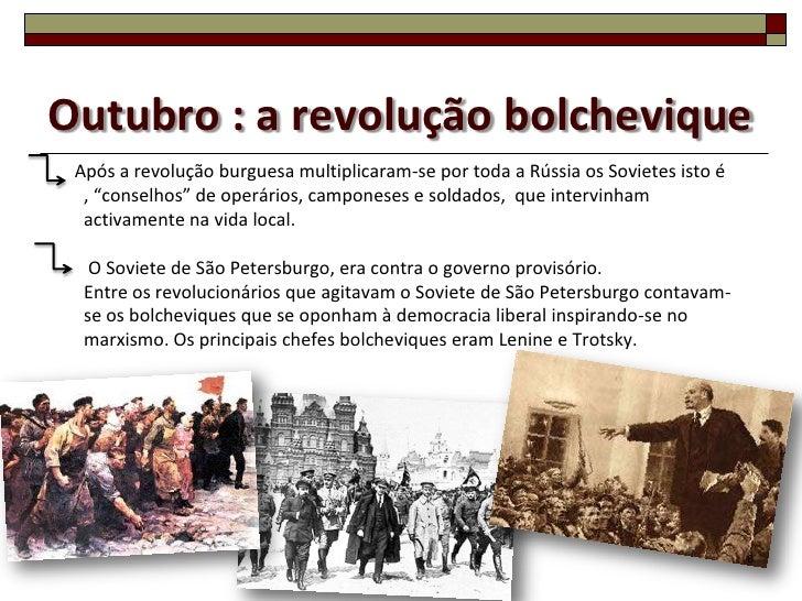 """Outubro : a revolução bolchevique Após a revolução burguesa multiplicaram-se por toda a Rússia os Sovietes isto é  , """"cons..."""
