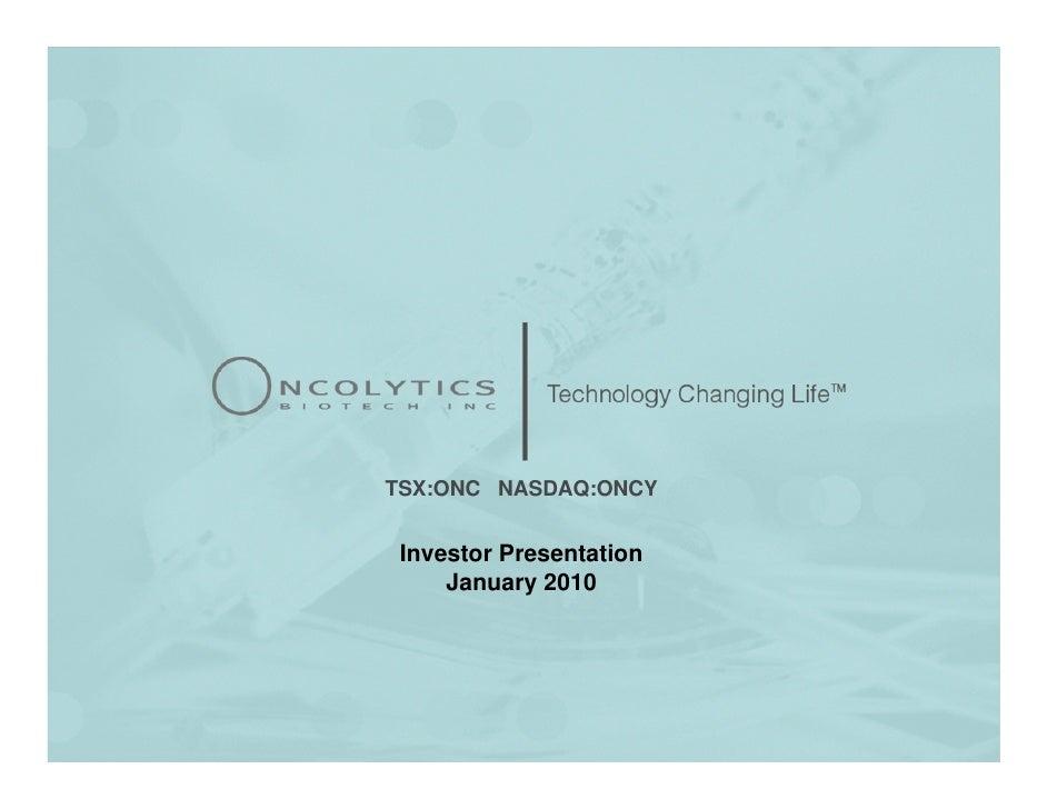 TSX:ONC NASDAQ:ONCY    Investor Presentation      January 2010