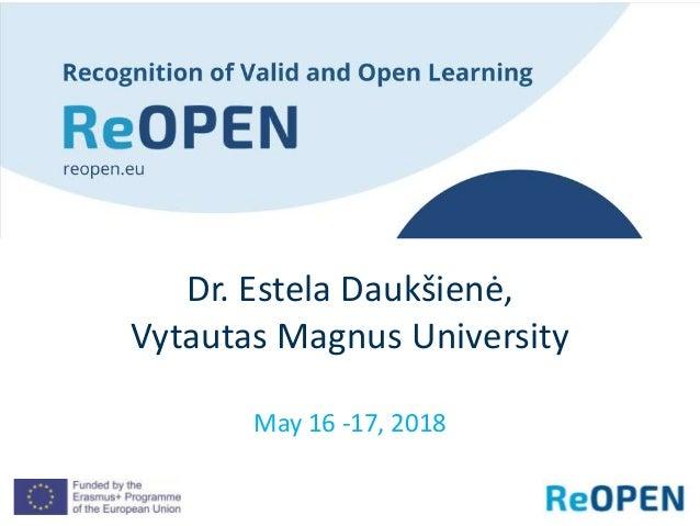May 16 -17, 2018 Dr. Estela Daukšienė, Vytautas Magnus University