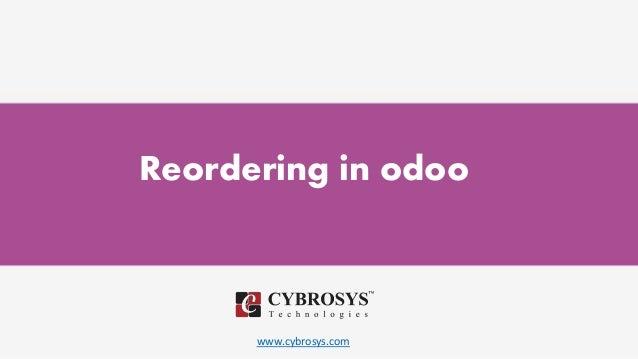 www.cybrosys.com Reordering in odoo