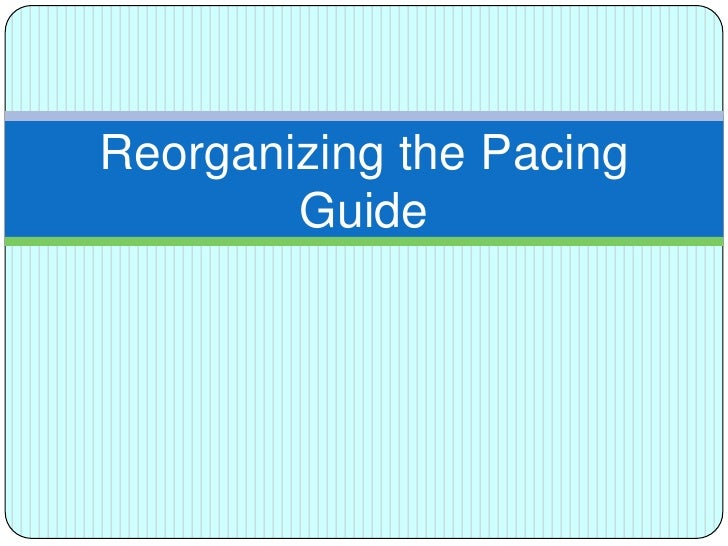 Reorganizing the Pacing Guide<br />