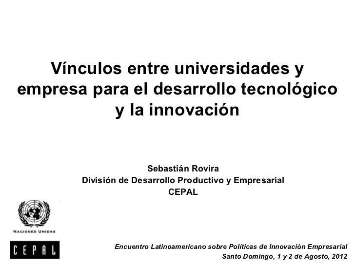Vínculos entre universidades yempresa para el desarrollo tecnológico          y la innovación                      Sebasti...