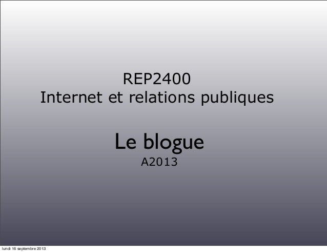 REP2400 Internet et relations publiques Le blogue A2013 lundi 16 septembre 2013