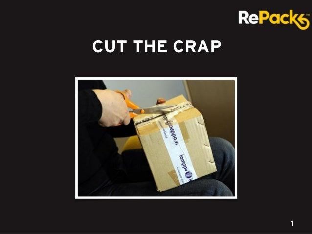 CUT THE CRAP  Lähetätkö sinäkin verkkokauppasi tuotteet tällaisessa pakkauksessa?  Robert Gair keksi pahvilaatikon vuonna ...