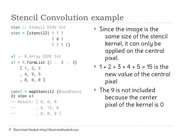 Stencil Convolution examplesten :: Stencil DIM2 Int                                  Since the image is thesten = [stenci...