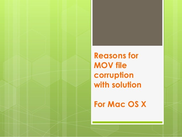Reasons for MOV file corruption with solution For Mac OS X