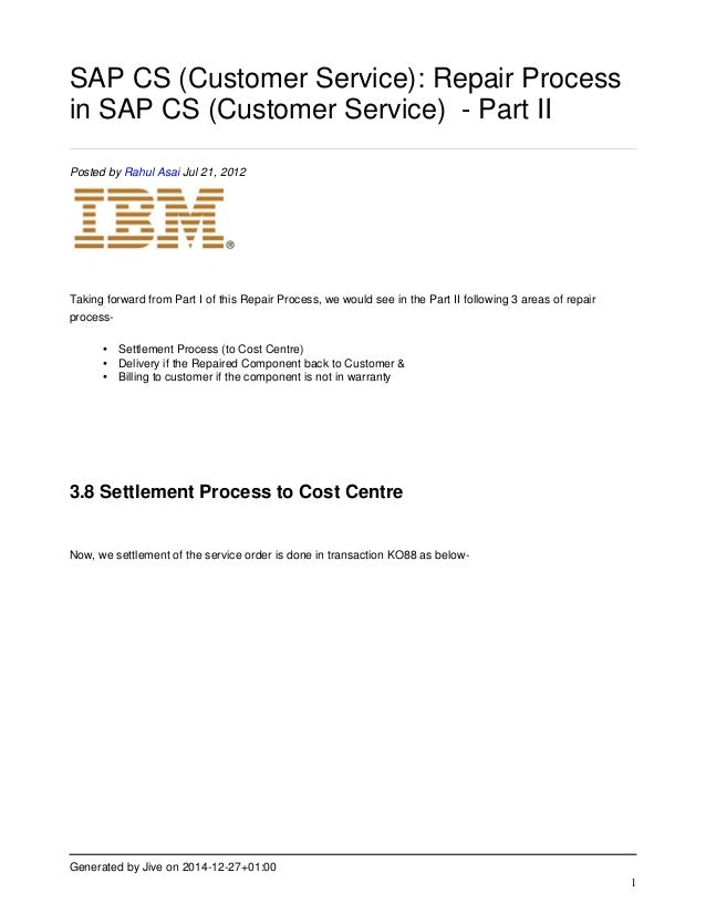 Generated by Jive on 2014-12-27+01:00 1 SAP CS (Customer Service): Repair Process in SAP CS (Customer Service) - Part II P...