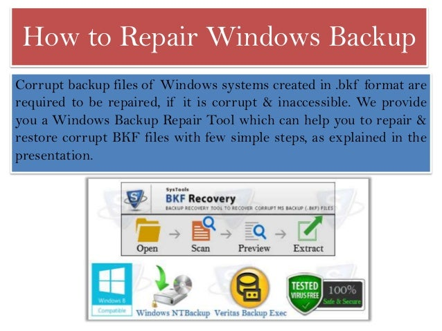 How to Repair Windows Backup Corrupt backup files of Windows systems created in .bkf format are required to be repaired, i...