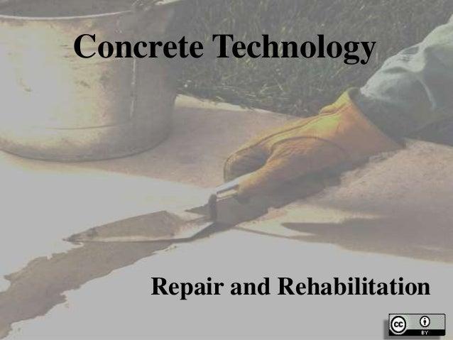 Repair and Rehabilitation Concrete Technology