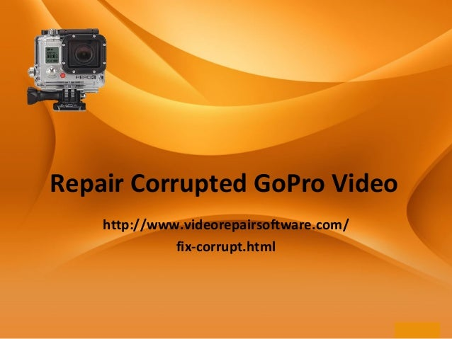Easiest Way to Repair Corrupted GoPro Video Files