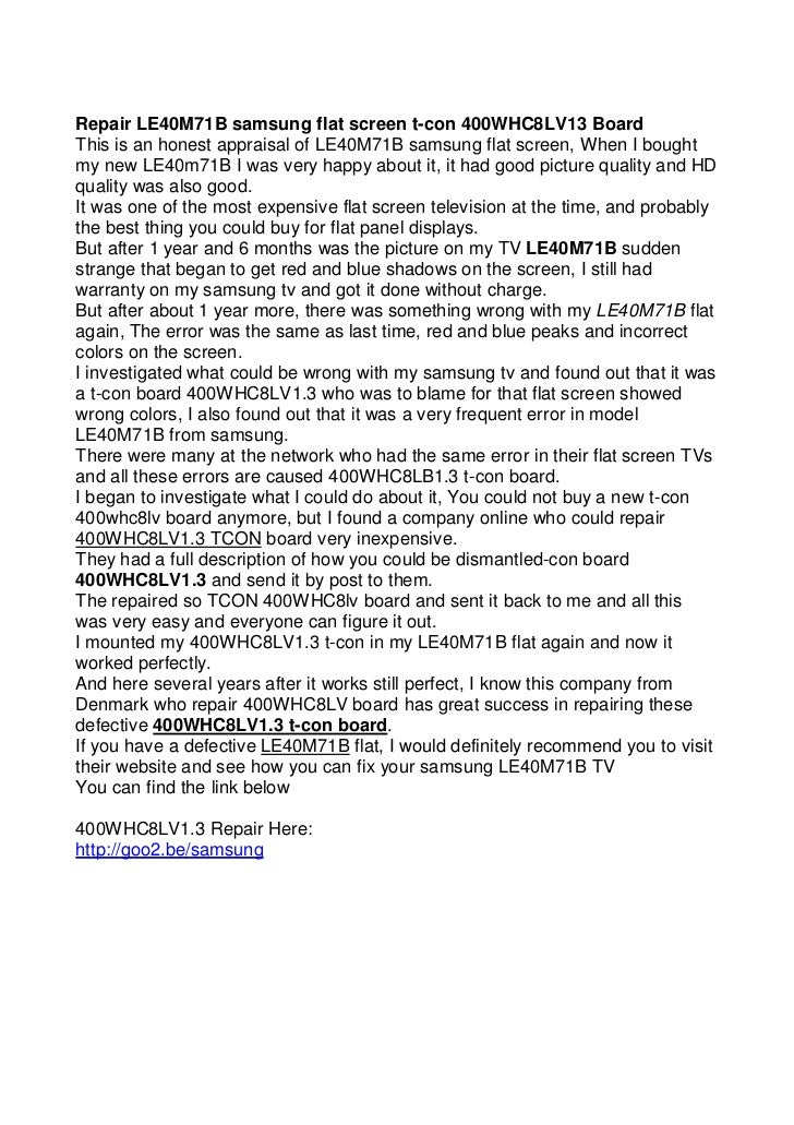 Repair LE40M71B samsung flat screen t-con 400WHC8LV13 BoardThis is an honest appraisal of LE40M71B samsung flat screen, Wh...