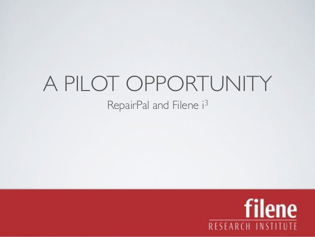 A PILOT OPPORTUNITY     RepairPal and Filene i3