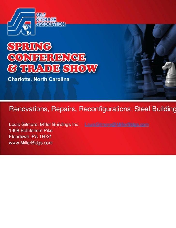Renovations, Repairs, Reconfigurations: Steel BuildingsLouis Gilmore: Miller Buildings Inc.   LouisGilmore@MillerBldgs.com...