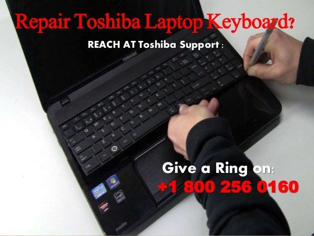 Repair Toshiba Laptop Keyboard ! +1-800-256-0160