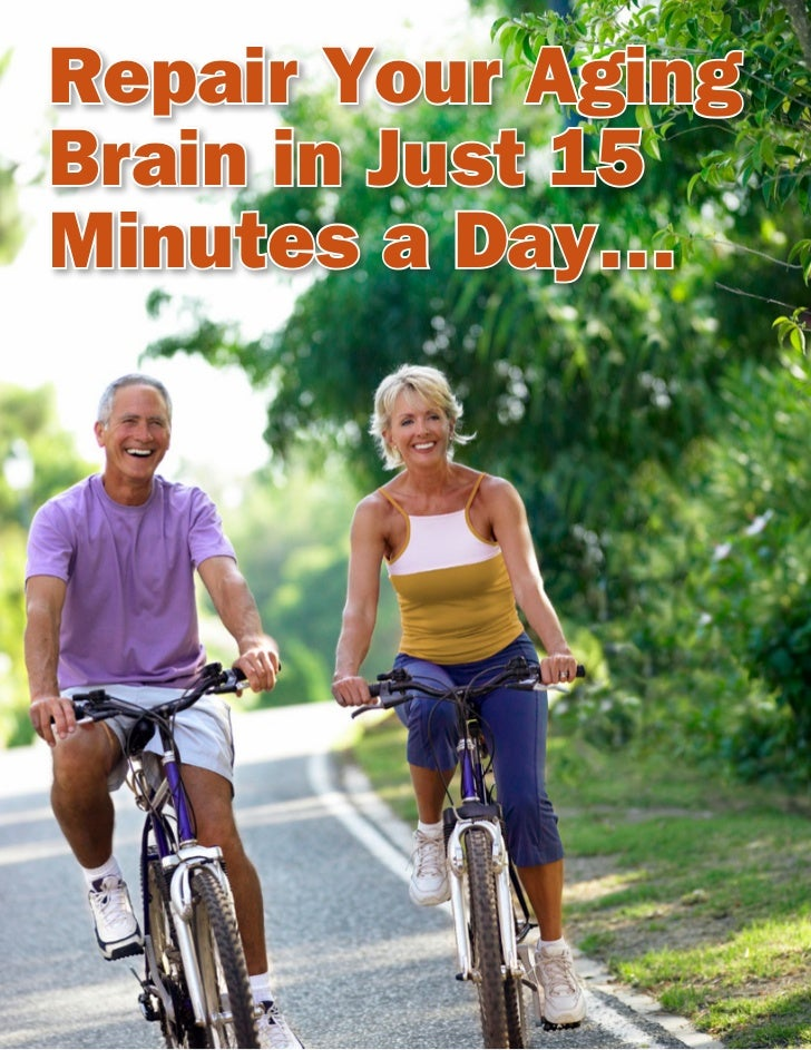 Repair Your AgingBrain in Just 15Minutes a Day…