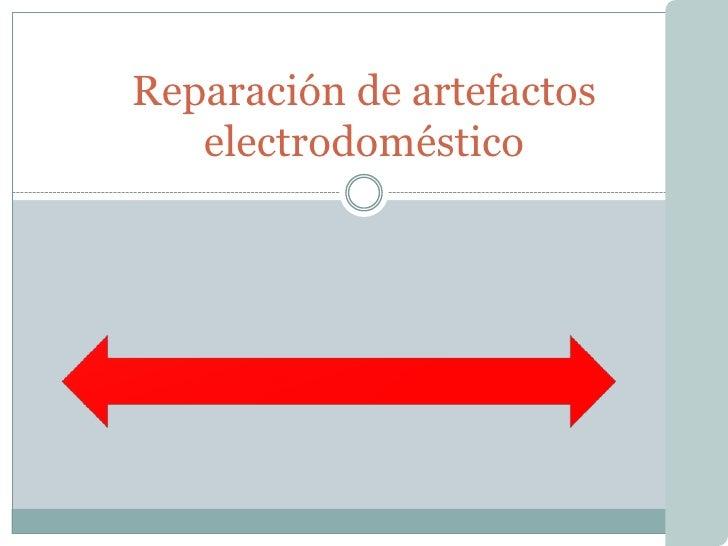 Reparación de artefactos electrodoméstico<br />