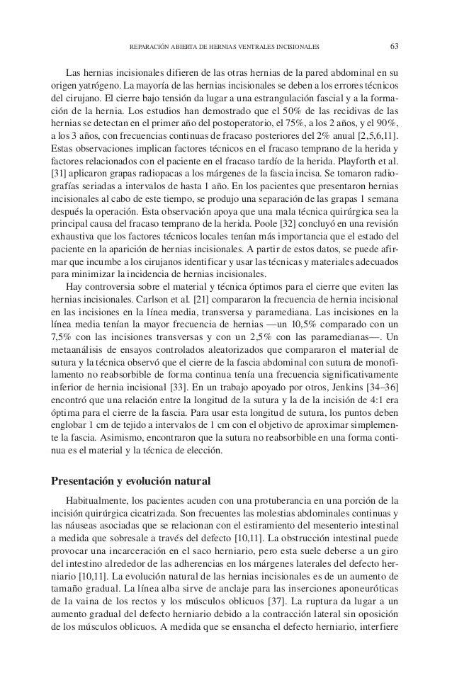 REPARACIÓN ABIERTA DE HERNIAS VENTRALES INCISIONALES 63 Las hernias incisionales difieren de las otras hernias de la pared...