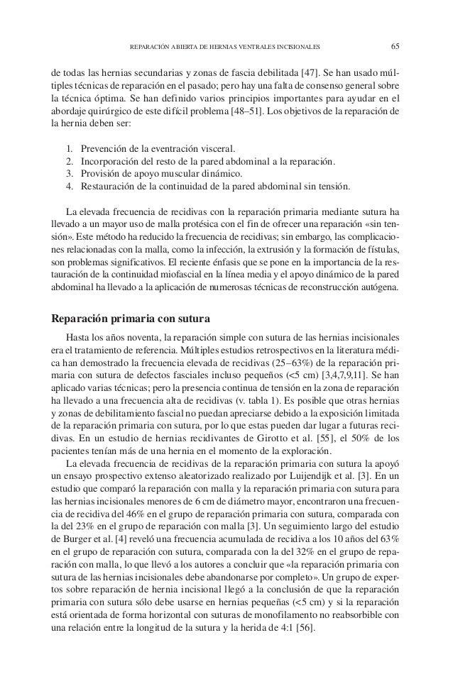 REPARACIÓN ABIERTA DE HERNIAS VENTRALES INCISIONALES 65 de todas las hernias secundarias y zonas de fascia debilitada [47]...