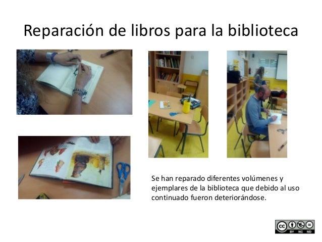 Reparación de libros para la biblioteca Se han reparado diferentes volúmenes y ejemplares de la biblioteca que debido al u...