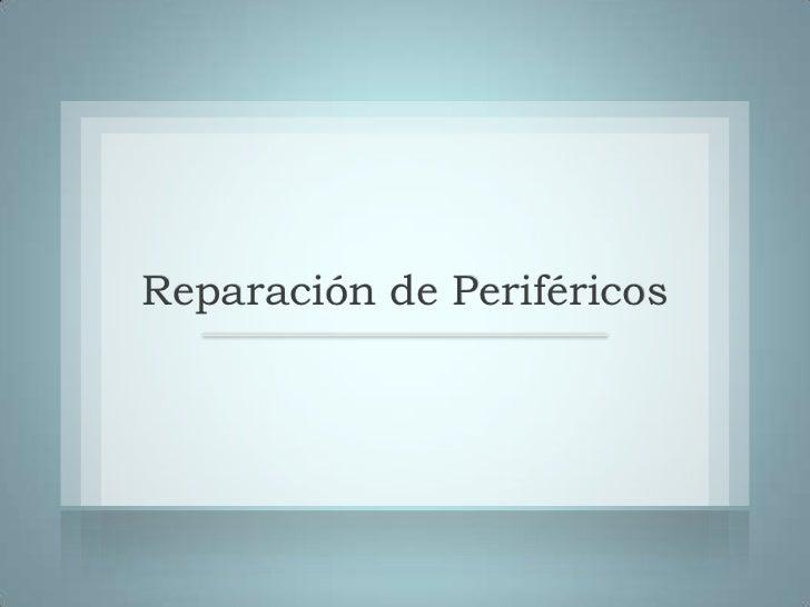 Reparación de periféricos
