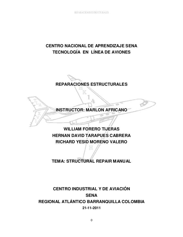 REPARACIONES ESTRUCTURALES  CENTRO NACIONAL DE APRENDIZAJE SENA     TECNOLOGÍA EN LÍNEA DE AVIONES      REPARACIONES ESTRU...
