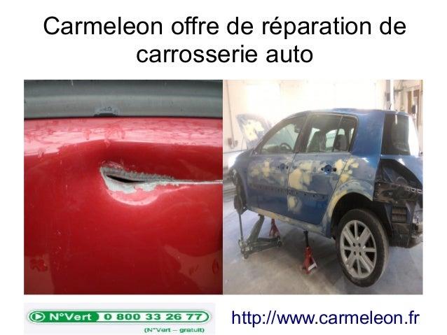 Carmeleon offre de réparation de carrosserie auto http://www.carmeleon.fr