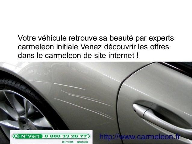 Votre véhicule retrouve sa beauté par experts carmeleon initiale Venez découvrir les offres dans le carmeleon de site inte...