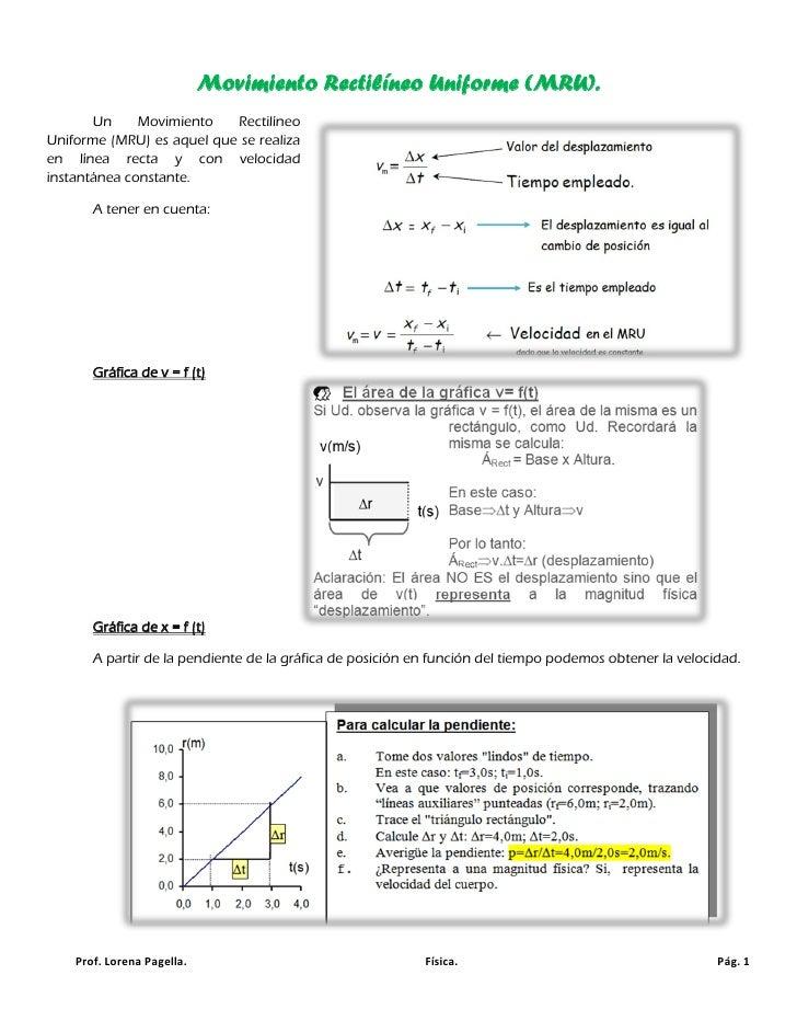 Movimiento Rectilíneo Uniforme (MRU).       Un     Movimiento   RectilíneoUniforme (MRU) es aquel que se realizaen línea r...