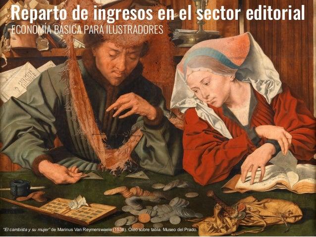 """""""El cambista y su mujer"""" de Marinus Van Reymerswaele (1538). Óleo sobre tabla. Museo del Prado. Reparto de ingresos en el ..."""