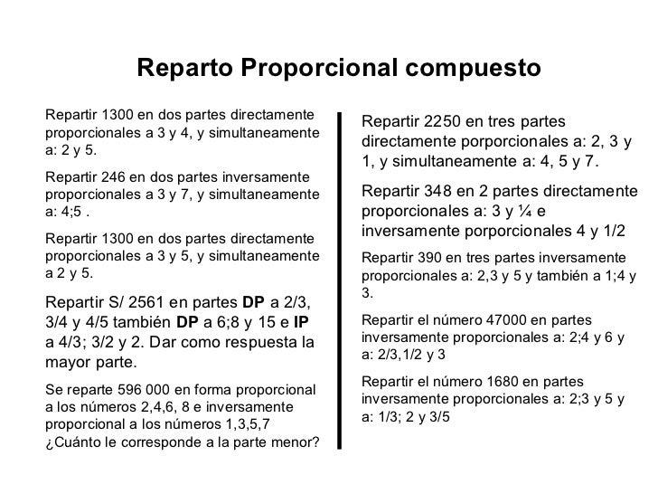Reparto Proporcional compuesto Repartir 1300 en dos partes directamente proporcionales a 3 y 4, y simultaneamente a :  2 y...