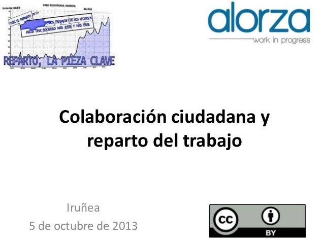 Colaboración ciudadana y reparto del trabajo Iruñea 5 de octubre de 2013