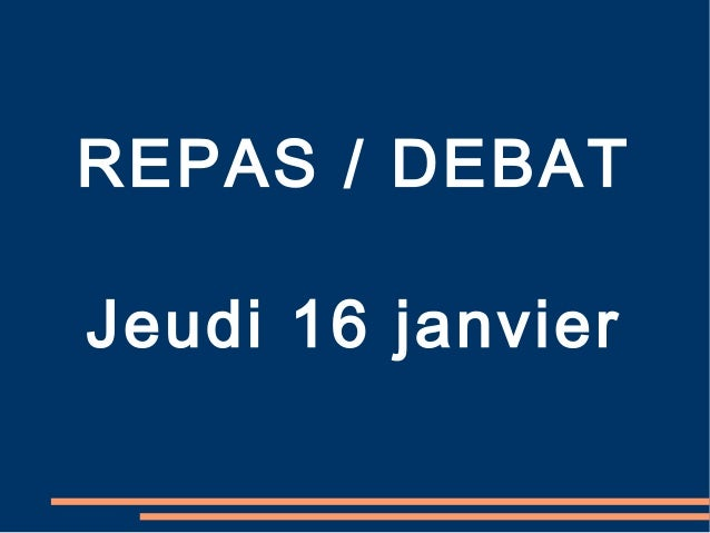 REPAS / DEBAT Jeudi 16 janvier