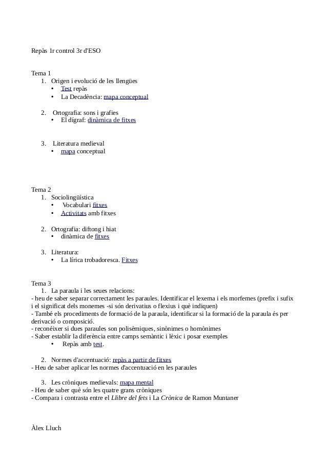 Repàs 1r control 3r d'ESO Tema 1 1. Origen i evolució de les llengües • Test repàs • La Decadència: mapa conceptual 2. Ort...