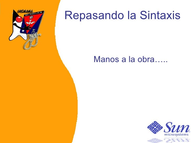 Repasando la Sintaxis Manos a la obra…..