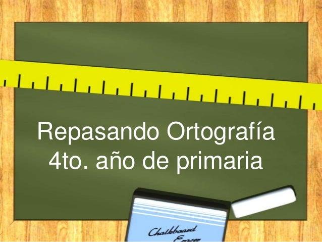 Repasando Ortograf U00eda 4to A U00f1o De Primaria
