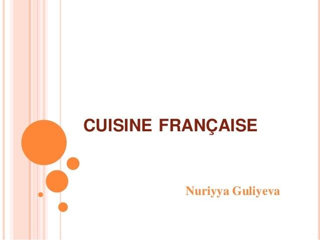 CUISINE FRANÇAISE Nuriyya Guliyeva